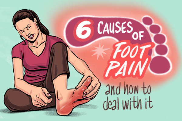 6 Reasons You Have Foot Pain (and effective ways to deal with it)